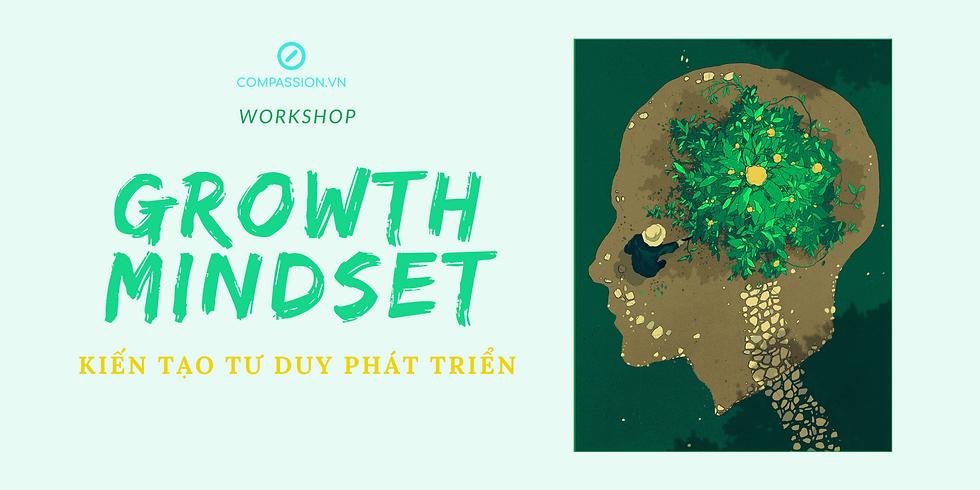 "Workshop ""Growth Mindset - Kiến Tạo Tư Duy Phát Triển"""