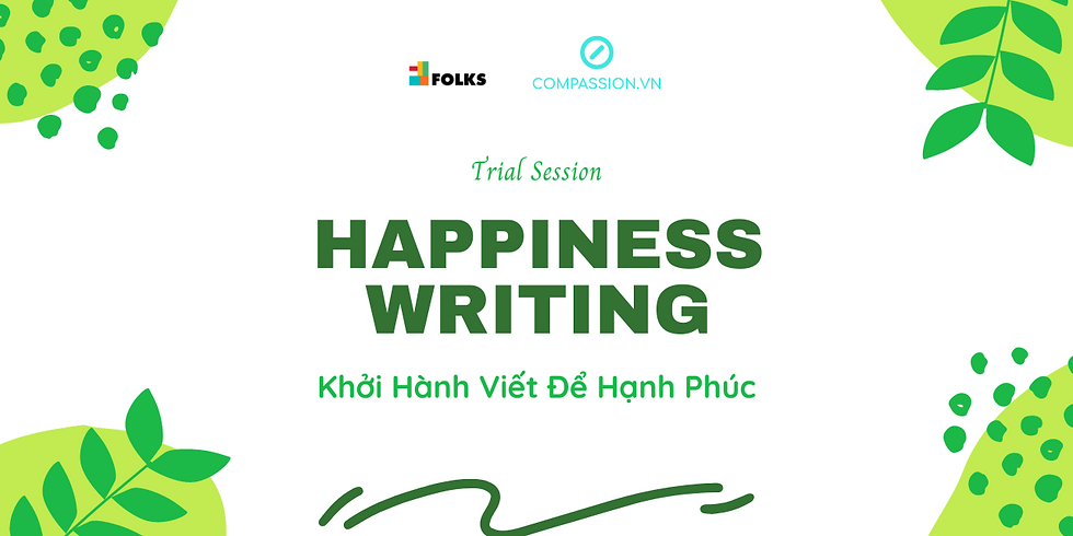 Trial Session: Happiness Writing - Khởi Hành Viết Để Hạnh Phúc