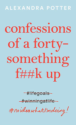 Confessions of a forty-something f##k up by Alexandra Potter
