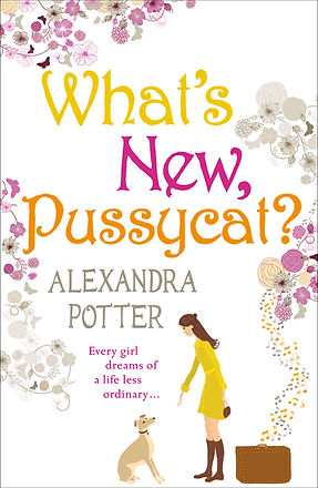 Whats new pussycat by Alexandra Potter