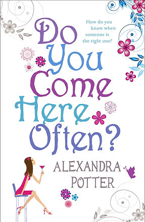 Do you come here often by Alexandra Potter