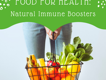 Food for Health: Natural Immune Boosters