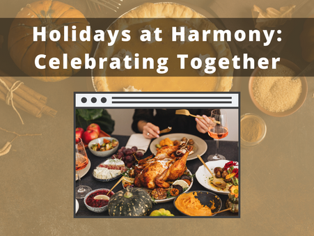 Holidays at Harmony: Celebrating Together