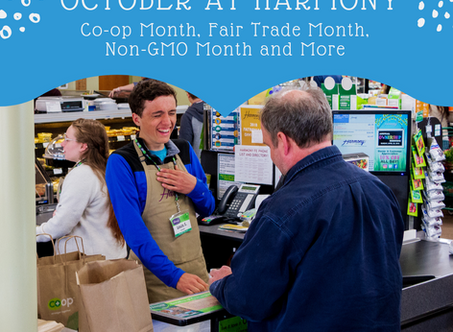 October at Harmony: Co-op Month, Fair Trade Month, Non-GMO Month and More!