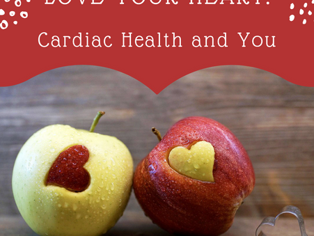 Love Your Heart: Cardiac Health and You