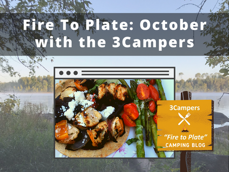 Fire to Plate: October with the 3Campers