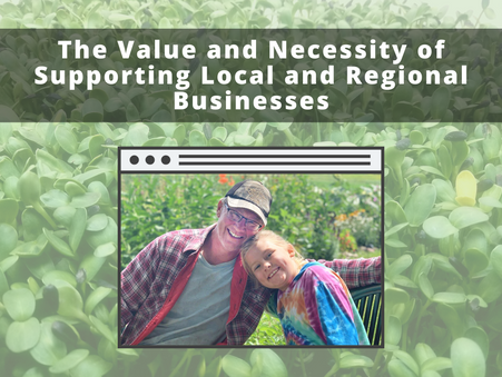 The Value and Necessity of Supporting Local and Regional Businesses