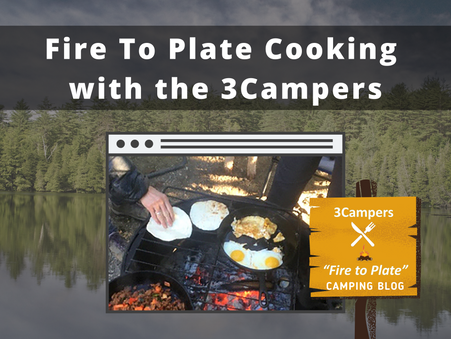 Fire to Plate: Cooking with the 3Campers