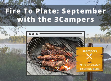 Fire to Plate: September with the 3Campers