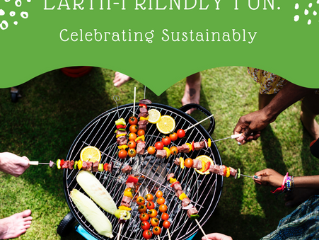 Earth-Friendly Fun: Celebrating Sustainably