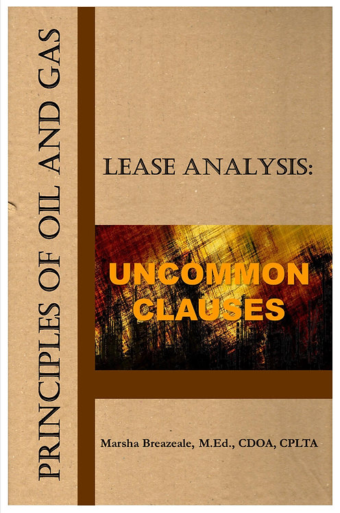 Principles of Oil and Gas Lease Analysis:  Uncommon Clauses