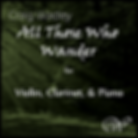 Craig Wadley - All Those Who Wander - Violin, Clarinet, Piano, Wadley Publications