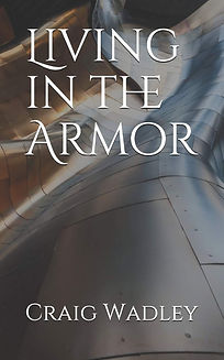 Living in the Armor by Craig Wadley