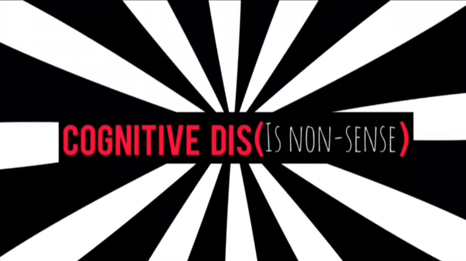 Cognitive Dis Is Non-Sense.