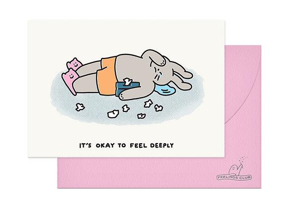 It's Okay To Feel Deeply