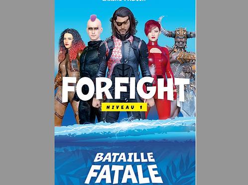 Forfight Niveau 1 Bataille fatale