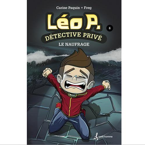 Léo P. Détective privé T6- Le naufrage