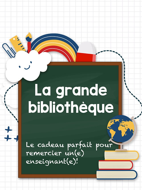 La grande bibliothèque (cadeau prof)