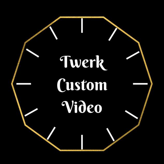 Twerk Custom Video