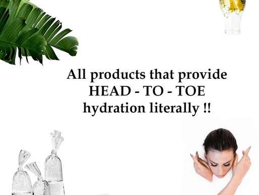 Products that provide head - to -toe hydration, literally !!!