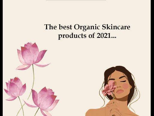 Organic skincare is the future... Learn about the best organic skincare products of 2021 !!!
