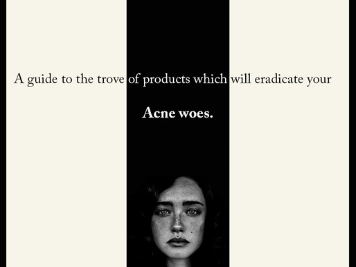Acne woes.........will be no more......