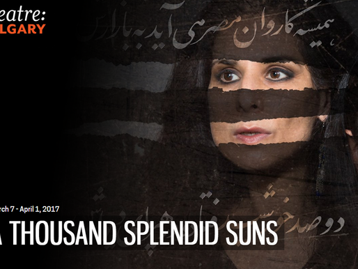 Theatre Calgary's A Thousand Splendid Suns & The Journeys of Many