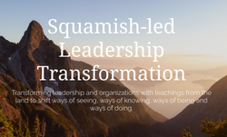 """""""...unlearn, learn and relearn from Squamish Elders..."""""""