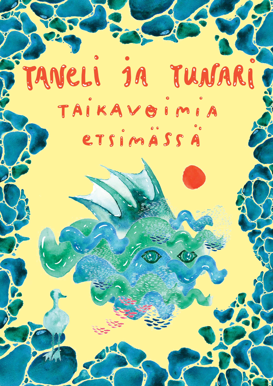 Taneli ja Tunari taikavoimia etsimässä