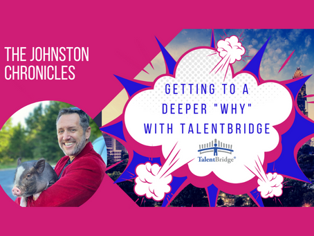 """Getting to a Deeper """"Why"""" with TalentBridge"""