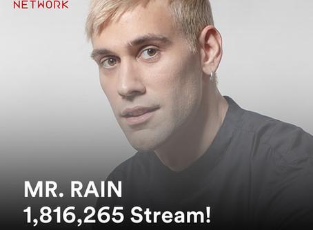 MR RAIN 1,816,265 di stream! nell'ultima settimana