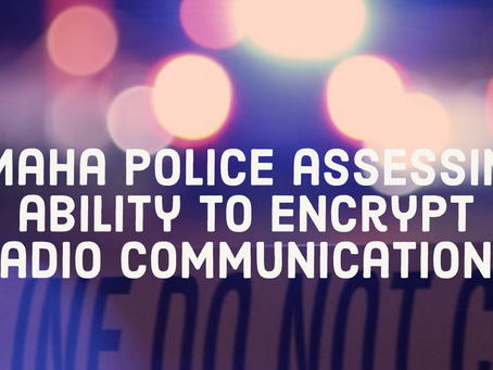 Omaha Police assessing ability to encrypt radio communications