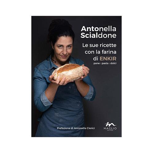 Antonella Scialdone Le sue ricette con la farina di Enkir
