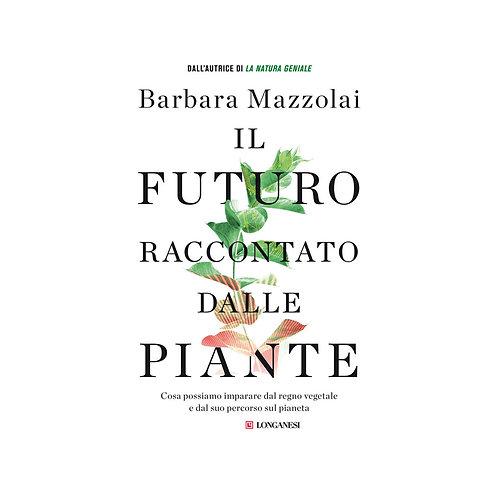 Il futuro raccontato dalle piante. Cosa possiamo imparare dal regno vegetale
