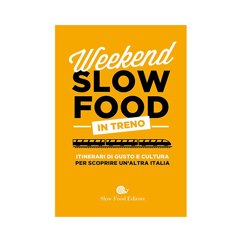 Weekend Slow Food In Treno.