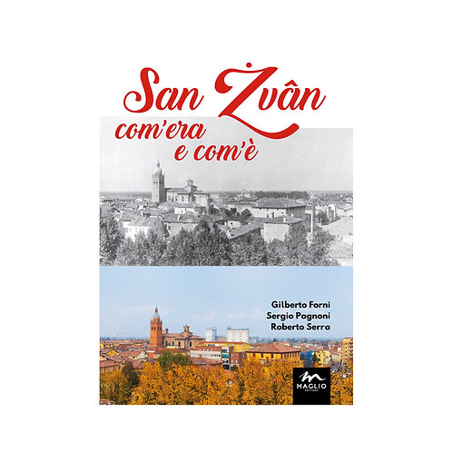 San Żvân com'era e com'è. Fotoconfronti persicetani