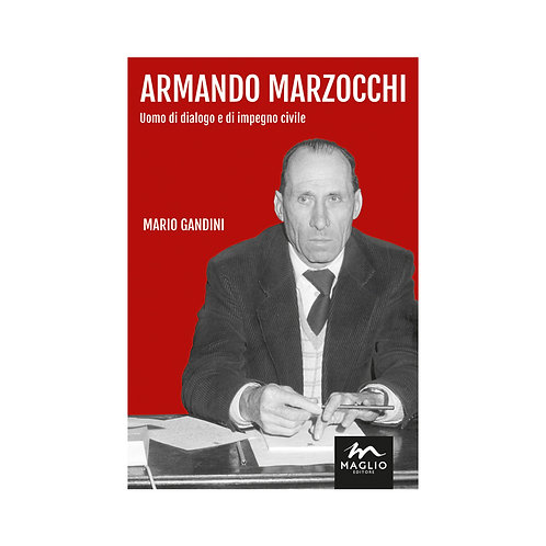 Armando Marzocchi. Uomo di dialogo e di impegno civile