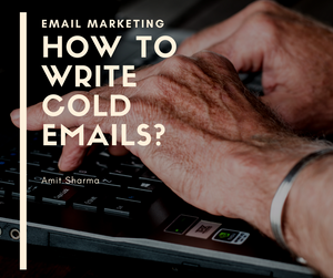 How to write Cold Sales Emails?