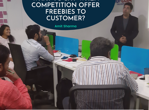 How to handle the Sales Situation - Competition offer Freebies to the Customer?
