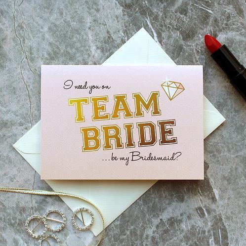 """Team Bride """"be my Bridesmaid"""" card"""