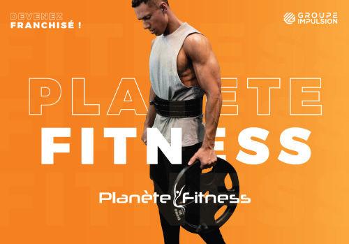 Ouvrir un Club Planète Fitness