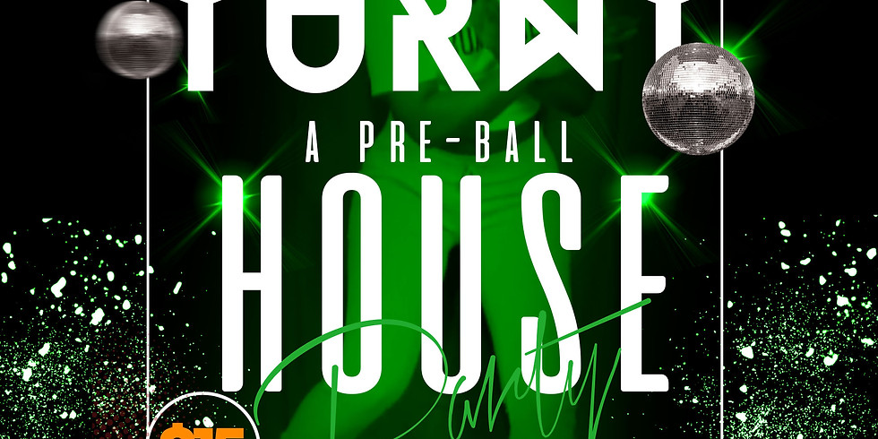 TURNT - Pre-Ball Fundraising House Party