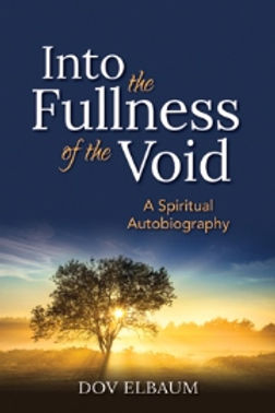 Dov Elbaum INTO THE FULLNESS OF THE VOID