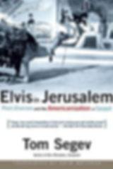 Tom Segev ELVIS IN JERUSALEM US cover 1.