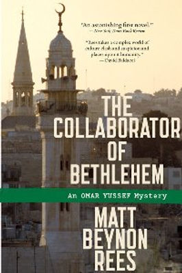 THE COLLABORATOR OF BETHLEHEM Matt Rees