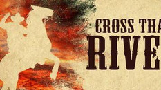 Cross That River a Huge Success