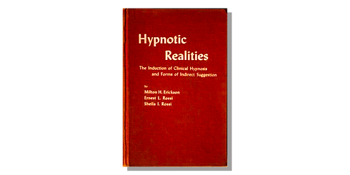 Hypnotic realities the induction of clin
