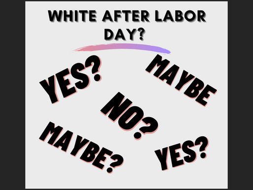Real Problems, Should We Wear White After Labor Day?
