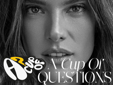 A Cup Of Questions with: Alessandra Ambrosio
