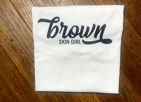 Brown Skin Girl T-Shirt